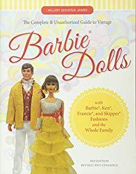 Image: The Complete and Unauthorized Guide to Vintage Barbie® Dolls: With Barbie®, Ken®, Francie®, and Skipper® Fashions and the Whole Family | Paperback: 224 pages | by Hillary James Shilkitus (Author). Publisher: Schiffer; 3rd Edition (July 28, 2016)