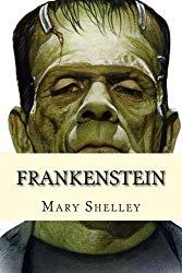 Image: Frankenstein | Paperback: 144 pages | by Mary Shelley (Author). Publisher: CreateSpace Independent Publishing Platform (November 25, 2017)