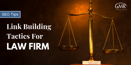 9 Great Link Building Tactics That a Law Firm Can Use for SEO