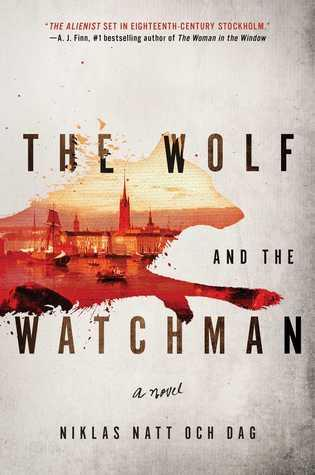 The Wolf and the Watchman by Niklas Natt och Dag - Feature and Review