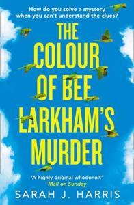 Talking About The Colour Of Bee Larkham's Murder by Sarah J. Harris with Chrissi Reads