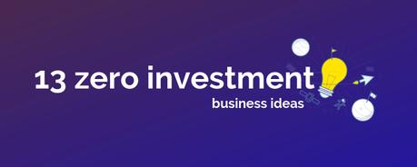 13 zero investment business ideas in india