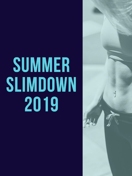 Summer Slimdown 2019