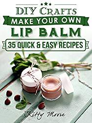 Image: Lip Balm: Make Your Own Lip Balm With These 35 Quick and Easy Recipes! (2nd Edition) | Kindle Edition | by Kitty Moore (Author). Publisher: ArtsCraftsAndMore.com; 2 edition (May 11, 2015)