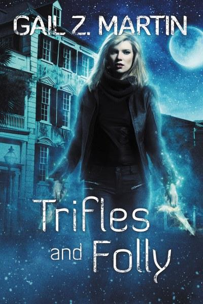 Trifles and Folly by Gail Z. Martin