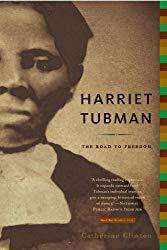 Image: Harriet Tubman: The Road to Freedom   Paperback: 304 pages   by Catherine Clinton (Author). Publisher: Back Bay Books; Reprint edition (January 5, 2005)