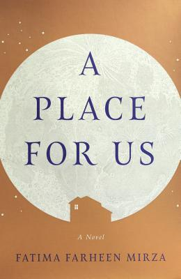 A Place For Us- by Fatima Farheen Mirza - Feature and Review