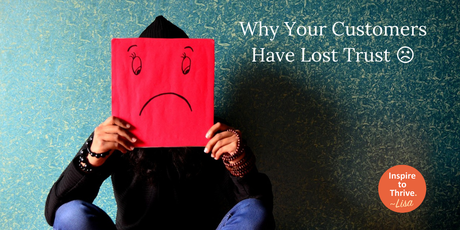 3 Reasons Why Your Customers Have Lost Trust In You