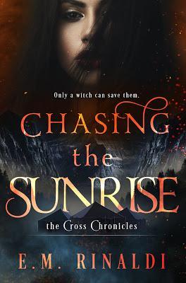 Chasing the Sunrise by E.M. Rinaldi