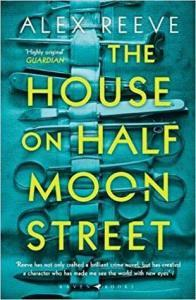 Talking About The House On Half Moon Street (Leo Stanhope 1) by Alex Reeve with Chrissi Reads