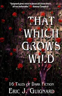 That Which Grows Wild, by Eric J. Guignard
