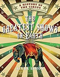 Image: The Greatest Shows on Earth: A History of the Circus | Hardcover: 288 pages | by Linda Simon (Author). Publisher: Reaktion Books; First Edition edition (November 12, 2014)
