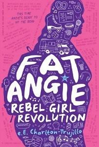 Danika reviews Fat Angie: Rebel Girl Revolution by e.E. Charlton-Trujillo