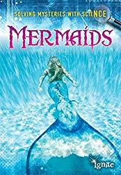 Image: Mermaids (Solving Mysteries With Science) | Kindle Edition | by Lori Hile (Author). Publisher: Raintree (November 1, 2014)