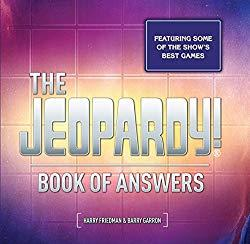 Image: The Jeopardy! Book of Answers: 35th Anniversary | Paperback: 288 pages | by Harry Friedman (Author), Barry Garron (Author). Publisher: RosettaBooks (November 13, 2018)