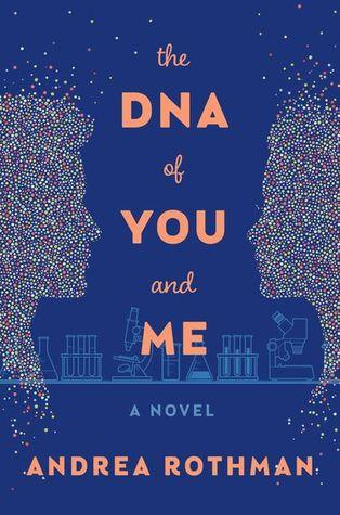 The DNA of You and Me by Andrea Rothman- Feature and Review