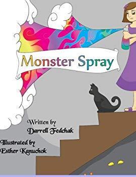 Image: Monster Spray, by Darrell Fedchak (Author), Esther Kanuchok (Illustrator). Publisher: CreateSpace Independent Publishing Platform; 1 edition (December 10, 2013)