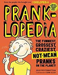Image: Pranklopedia: The Funniest, Grossest, Craziest, Not-Mean Pranks on the Planet! | Kindle Edition | by Julie Winterbottom (Author). Publisher: Workman Publishing Company; Reprint edition (April 23, 2013)