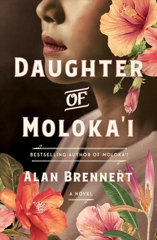 Daughter of Moloka'i by Alan Brennert- Feature and Review