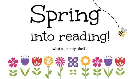 SPRING INTO READING: WHAT'S ON MY SHELF!! 2019
