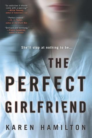 The Perfect Girlfriend by Karen Hamilton- Feature and Review