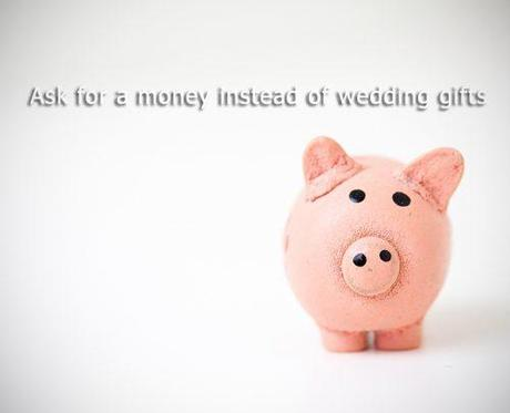 wedding on a budget ask for money instead of wedding gifts