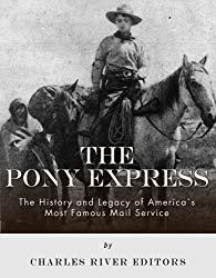 Image: The Pony Express: The History and Legacy of America's Most Famous Mail Service | Kindle Edition | by Charles River Editors (Author). Publisher: Charles River Editors (November 11, 2013)