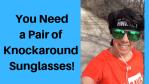 You Need a Pair of Knockaround Sunglasses!