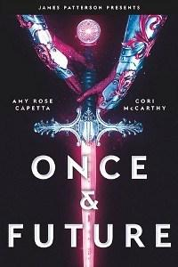 Danika reviews Once and Future by Amy Rose Capetta and Cori McCarthy