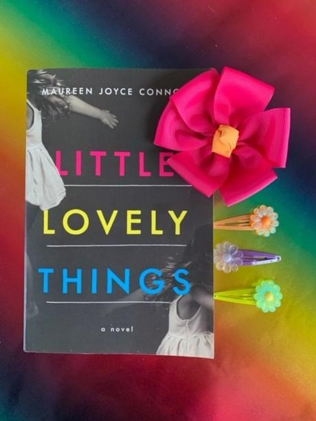 Lovely Little Things by Maureen Joyce Connolly