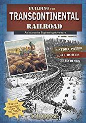 Image: Building the Transcontinental Railroad (You Choose: Engineering Marvels)   Kindle Edition   by Steven Otfinoski (Author). Publisher: Capstone Press (August 1, 2014)