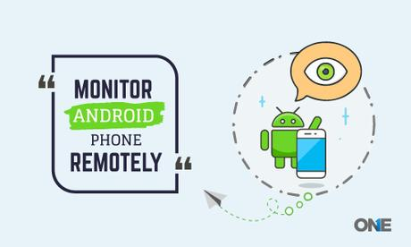 How to Monitor an Android Phone Remotely