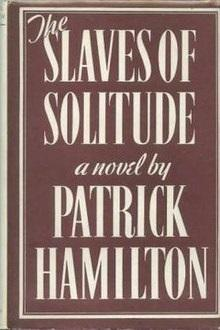 The Slaves of Solitude (1947) by Patrick Hamilton
