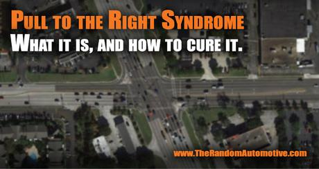 pull to the right syndrome dylan benson the random automotive how to turn left