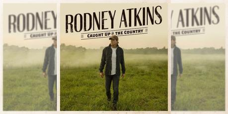 Rodney Atkins – Caught Up In The Country Album Release [Q&A and 5 Quick Questions]