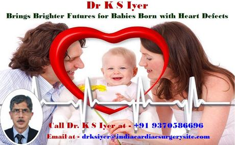Dr K S Iyer Brings Brighter Futures for Babies Born with Heart Defects