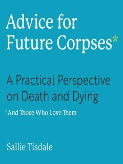 Advice for Future Corpses: Book Review