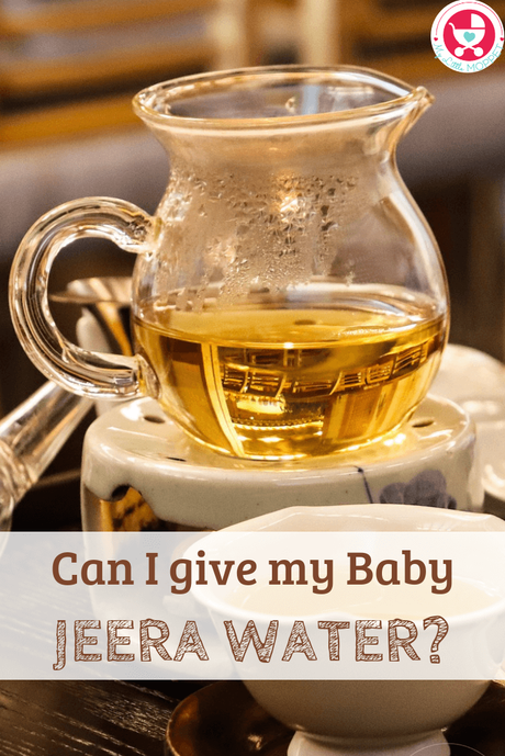 Cumin water or jeera water is something traditionally made in most Indian homes. Read on as we answer the question: Can I give my Baby Jeera Water?