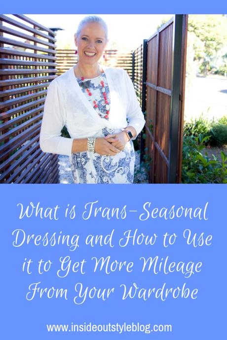 What is Trans-Seasonal Dressing and How to Use it to Get More Mileage From Your Wardrobe