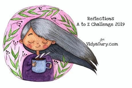 Reflections A to Z Challenge 2019