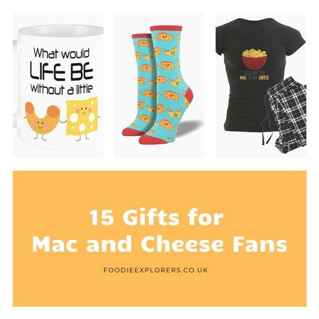 Gifts for people who love Mac and cheese