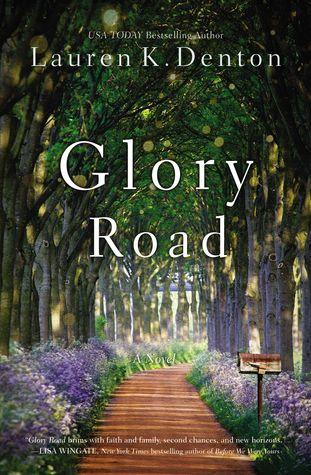 Glory Road by Lauren K. Denton - Feature and Review