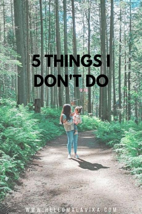 5 Things I don't do