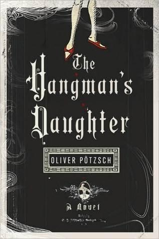 FLASHBACK FRIDAY: The Hangman's Daughter by Oliver Pötzsch- Feature and Review