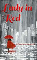 Lady in Red: A Collection of Love poems by Shankar Kashyap
