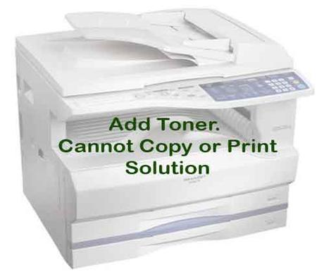 Add Toner Cannot Copy or Print Error : Solved