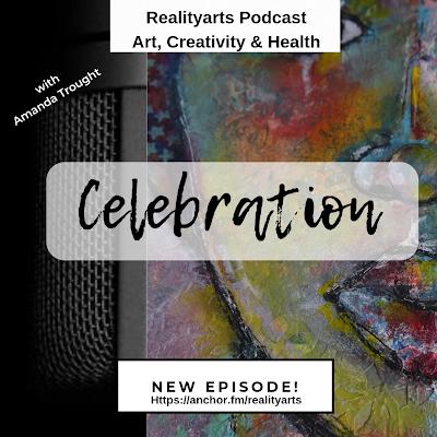 Realityarts Podcast - Episode 89 - Celebration