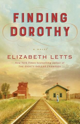 Finding Dorothy by Elizabeth Letts- Feature and Review