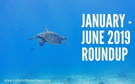 January – June 2019 Roundup