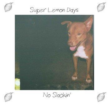 "Super Lemon Days 'No Slackin"" stream"